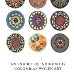 Art Installation: Indigenous Colombian Woven Art September 17-November 26, 2017
